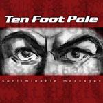 Ten Foot Pole - Subliminable Messages