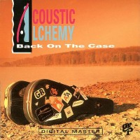 Acoustic Alchemy - Back on the Case