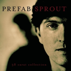 Prefab Sprout - 38 Carat Collection