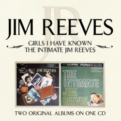 Jim Reeves - Girls I Have Known/ The Intimate Jim Reeves