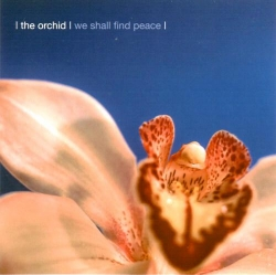 The Orchid - We Shall Find Peace