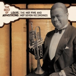 Louis Armstrong - The Best of The Hot 5 & Hot 7 Recordings