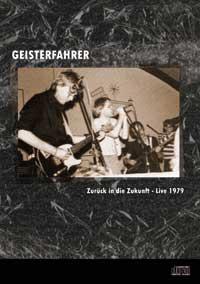 Geisterfahrer - Zurück In Die Zukunft - Live 1979