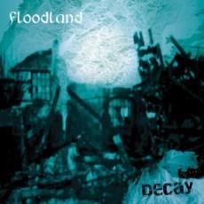 Floodland - Decay