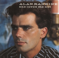 Alan Rankine - She Loves Me Not