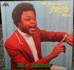 Dele Abiodun - It's Time For Juju Music