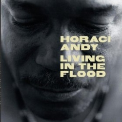 Horace Andy - Living In The Flood