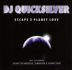 DJ Quicksilver - Escape 2 Planet Love