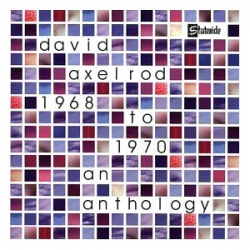 David Axelrod - 1968 To 1970 An Anthology