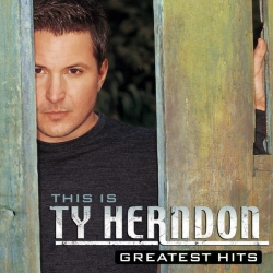 Ty Herndon - This Is Ty Herndon: Greatest Hits