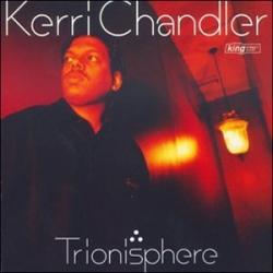Kerri Chandler - Trionisphere