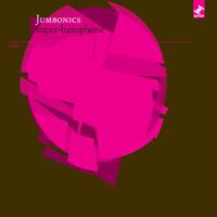 Jumbonics - Super-Baxophone