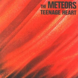 The Meteors - Teenage Heart