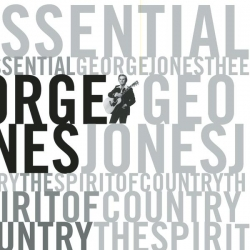 George Jones - The Essential George Jones: The Spirit Of Country