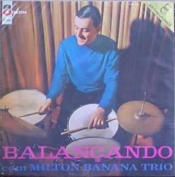 Milton Banana Trio - Balançando Com Milton Banana Trio