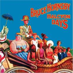 Bruce Hornsby - Halcyon Days