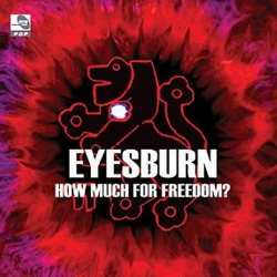 EYESBURN - How Much For Freedom?