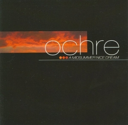 Ochre - A Midsummer Nice Dream