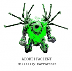 Abortifacient - Hillbilly Horrorcore