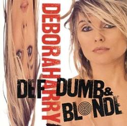 Deborah Harry - Def, Dumb, & Blonde