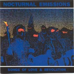 Nocturnal Emissions - Songs Of Love & Revolution