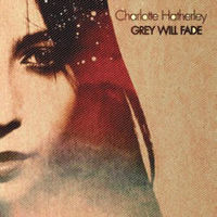 Charlotte Hatherley - Grey Will Fade