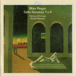 Max Reger - Cello Sonatas 1 & 4