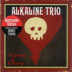 Alkaline Trio - Agony & Irony (Australian Edition)