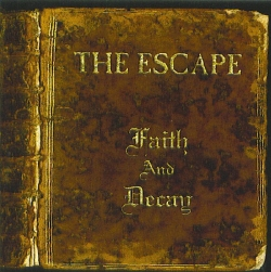 The Escape - Faith And Decay