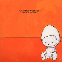 Charles Webster - Born On The 24Th Of July