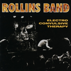 Rollins Band - Electro Convulsive Therapy
