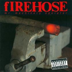 fIREHOSE - Mr. Machinery Operator