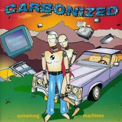 Carbonized - Screaming Machines