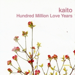Kaito - Hundred Million Love Years
