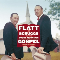 Flatt & Scruggs - Foggy Mountain Gospel