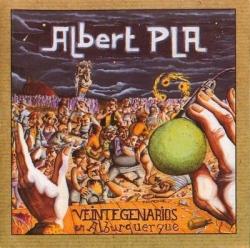 Albert Pla - Veintegenarios En Alburquerque