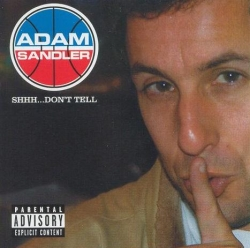 Adam Sandler - Shhh... Don't Tell