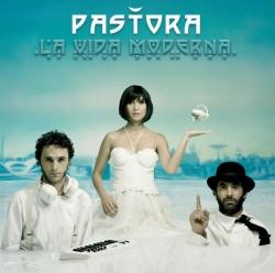 Pastora - La Vida Moderna (International Version)