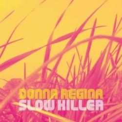 Donna Regina - Slow Killer