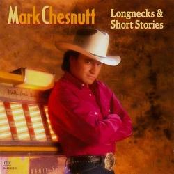 Mark Chesnutt - Longnecks & Short Stories
