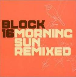 Block 16 - Morning Sun Remixed