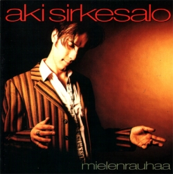 Aki Sirkesalo - Mielenrauhaa