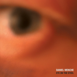 Daniel Menche - Eye On The Steel