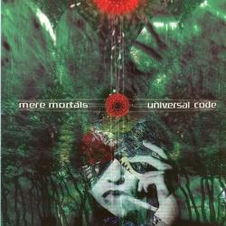 Mere Mortals - Universal Code