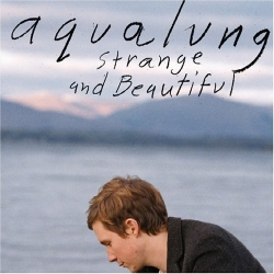 Aqualung - Strange And Beautiful