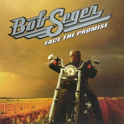 Bob Seger - Face The Promise