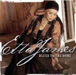 Etta James - Blues To The Bone