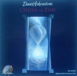 David Arkenstone - Citizen Of Time