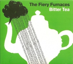 The Fiery Furnaces - Bitter Tea