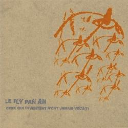 Fly Pan Am - Ceux Qui Inventent N'ont Jamais Vécu (?)